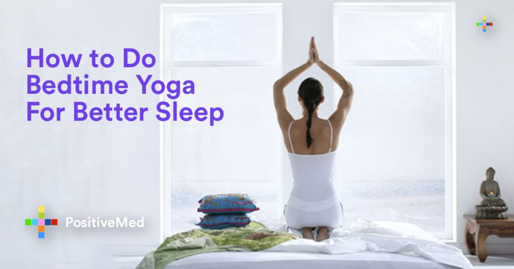 How to Do Bedtime Yoga For Better Sleep
