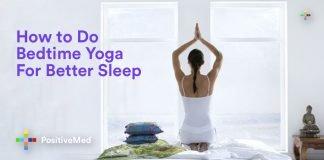 How to Do Bedtime Yoga For Better Sleep