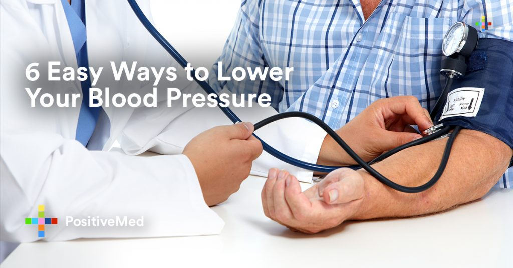 6 Easy Ways to Lower Your Blood Pressure.