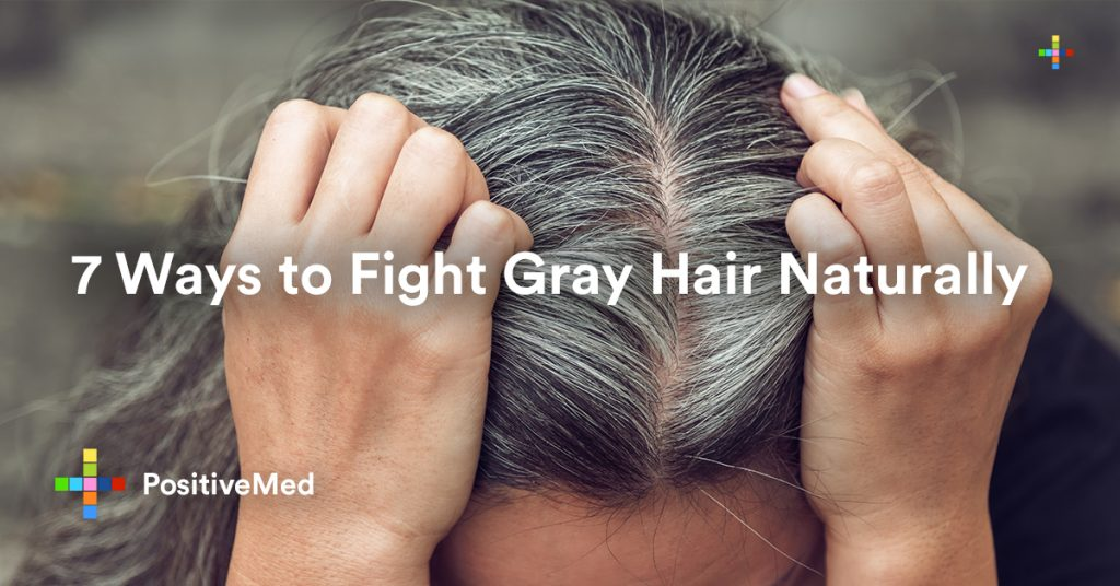 7 Ways to Fight Gray Hair Naturally.