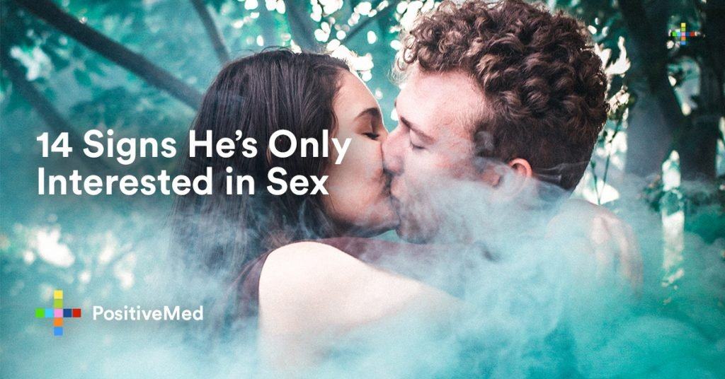 14 Signs He's Only Interested in Sex