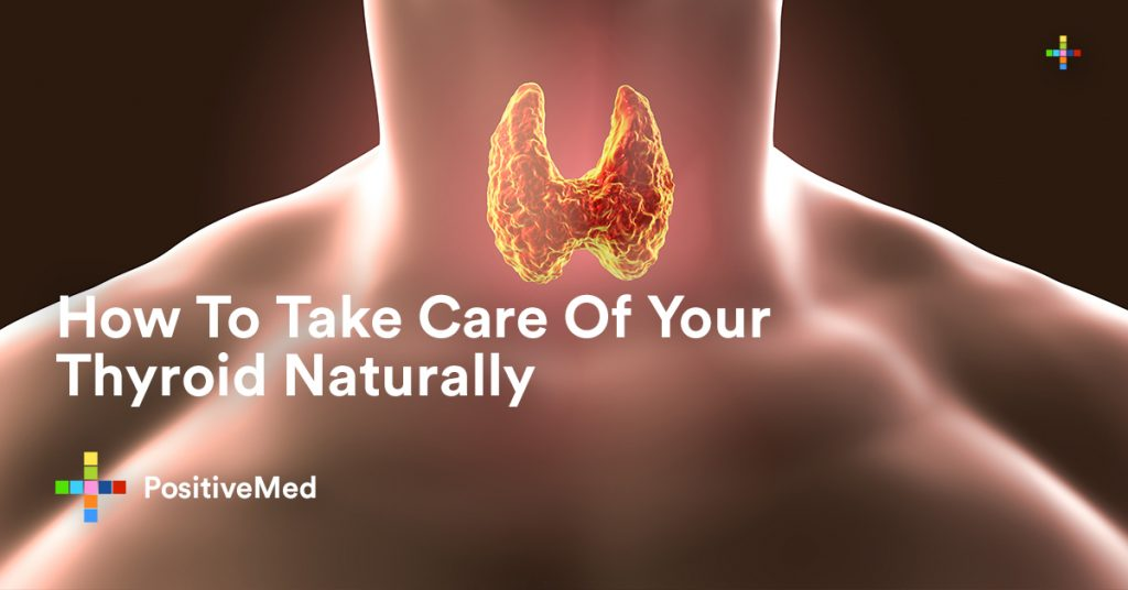 How To Take Care Of Your Thyroid Naturally