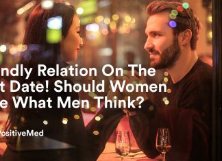 Friendly Relation On The First Date! Should Women Care What Men Think
