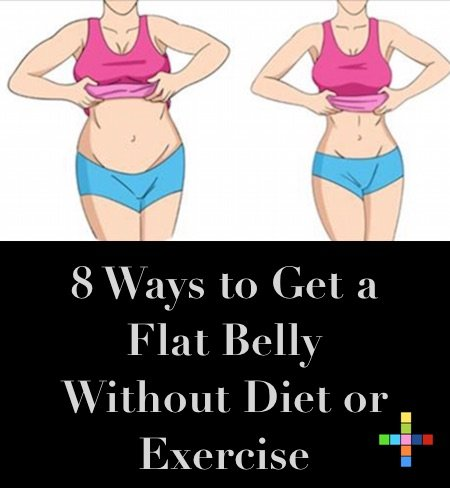 8 Ways to Get a Flat Belly Without Diet or Exercise