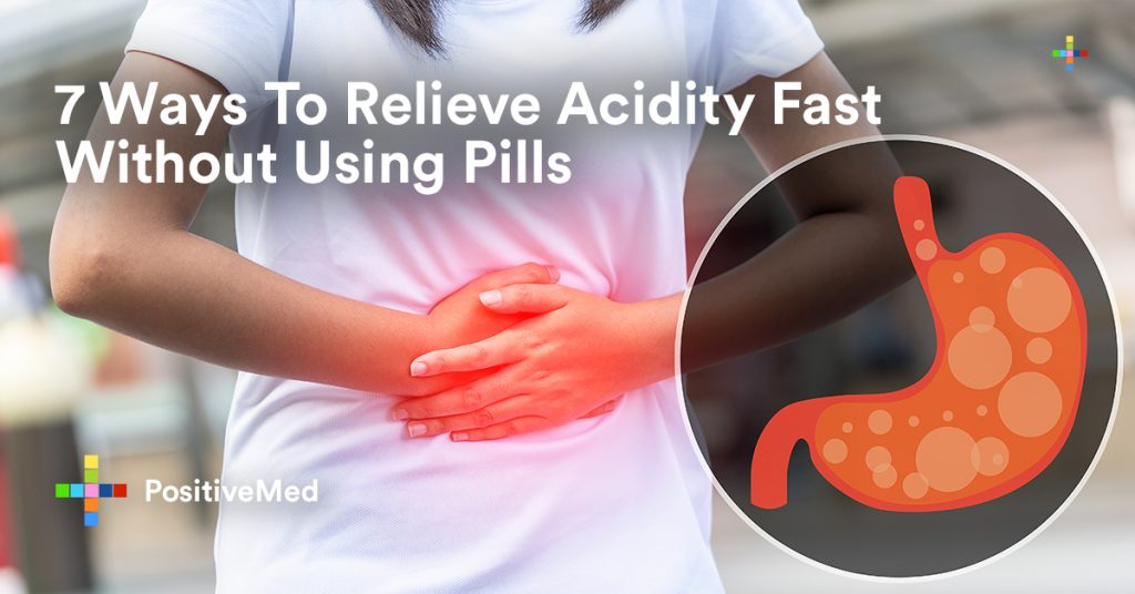 7 Ways To Relieve Acidity Fast Without Using Pills