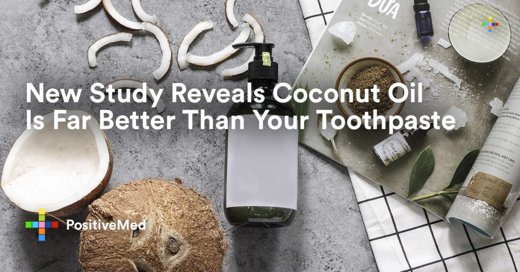 New Study Reveals Coconut Oil Is Far Better Than Your Toothpaste.