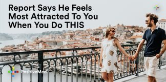 Report Says He Feels Most Attracted To You When You Do THIS