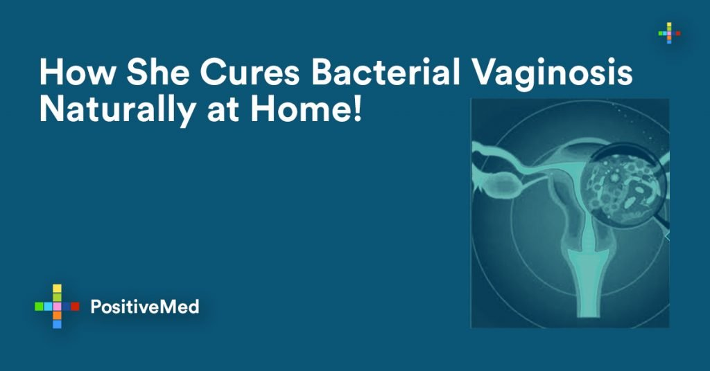How She Cures Bacterial Vaginosis Naturally at Home.