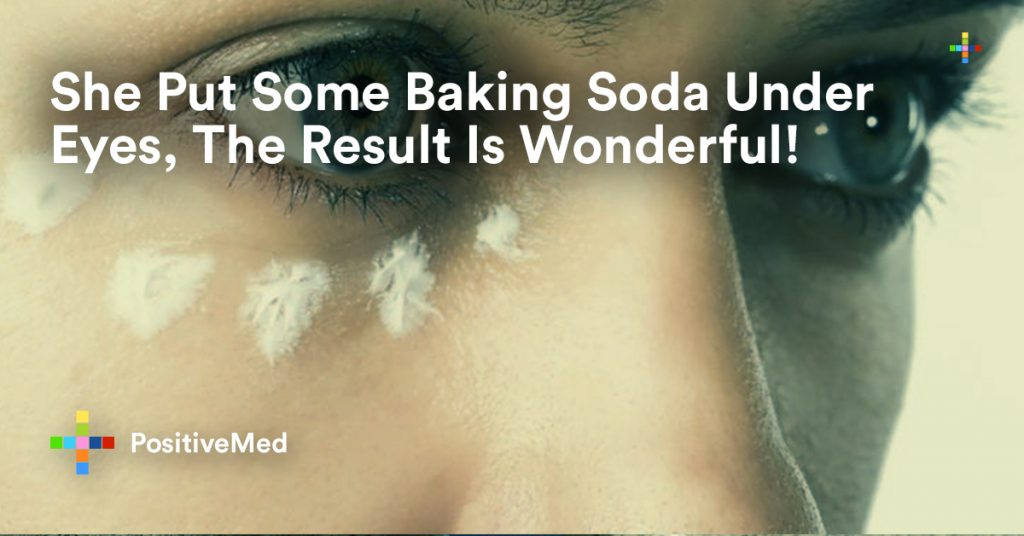 She Put Some Baking Soda Under Eyes, The Result Is Wonderful.