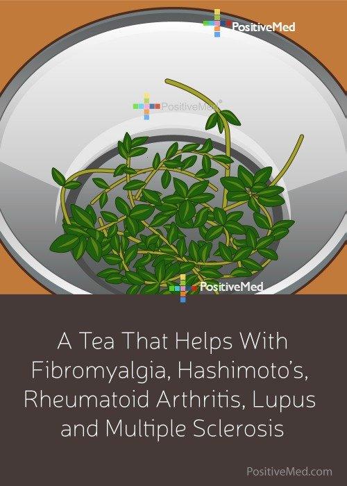 A Tea That Helps With Fibromyalgia, Hashimoto's, Rheumatoid Arthritis, Lupus and Multiple Sclerosis