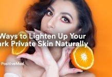 6 Ways to Lighten Up Your Dark Private Skin Naturally