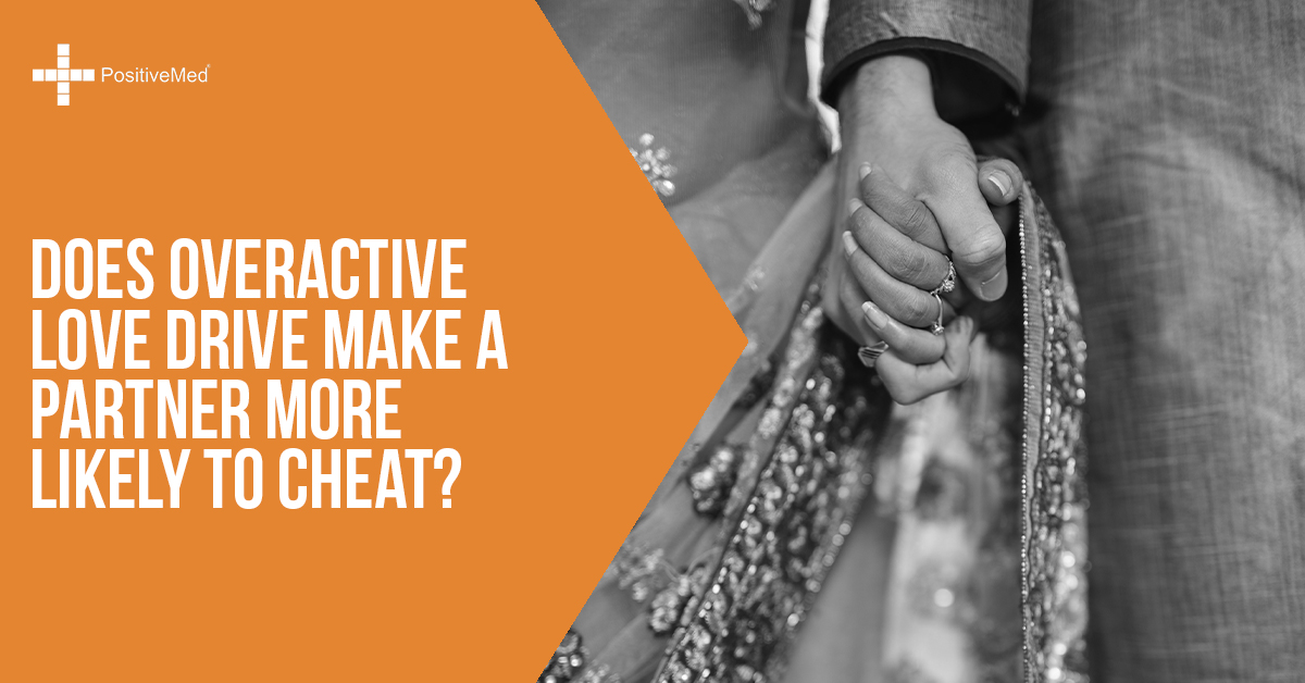 does-overactive-love-drive-make-a-partner-more-likely-to-cheat