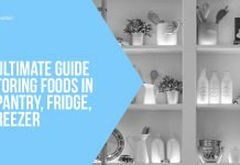 The Ultimate Guide to Storing Foods in the Pantry, Fridge, or Freezer