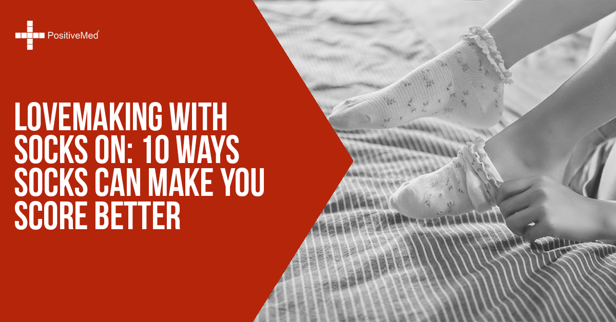 Lovemaking with Socks On 10 Ways Socks Can Make You Score Better