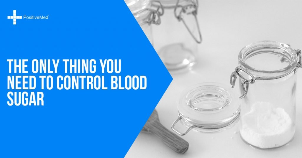 The Only Thing You Need to Control Blood Sugar