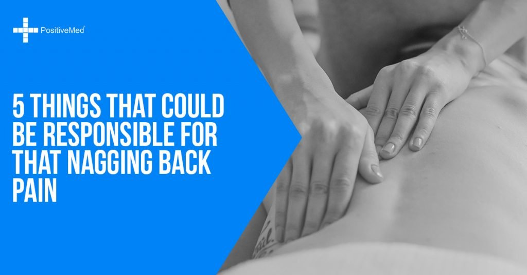 5 Things That Could Be Responsible for That Nagging Back Pain