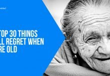 The Top 30 Things You'll Regret When You're Old