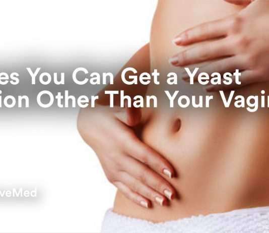 7 Places You Can Get a Yeast Infection Other Than Your Vagina