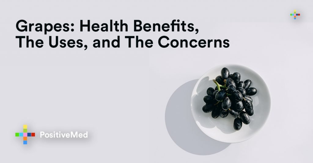Grapes Health Benefits, The Uses, and The Concerns