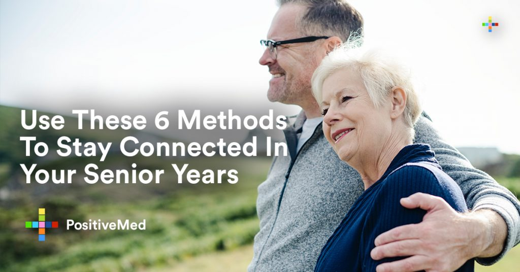 Use These 6 Methods To Stay Connected In Your Senior Years