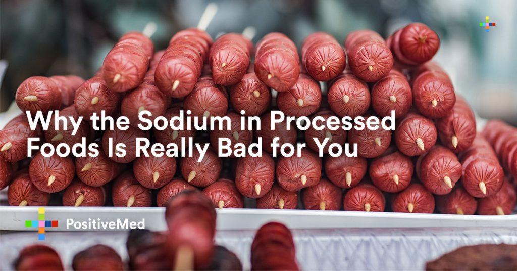Why the Sodium in Processed Foods Is Really Bad for You