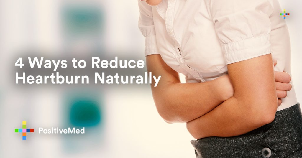 4 Ways to Reduce Heartburn Naturally.
