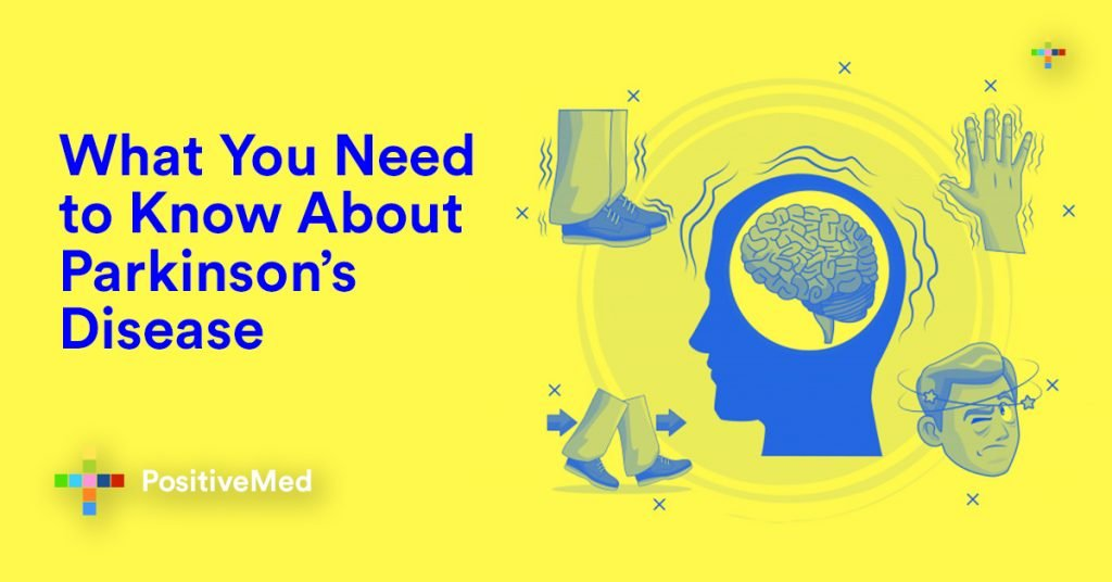 What You Need to Know About Parkinson's Disease