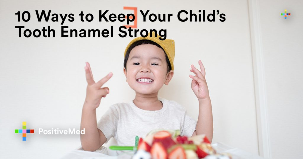 10 Ways to Keep Your Child's Tooth Enamel Strong