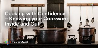 Cooking with Confidence - Knowing your Cookware Inside and Out.