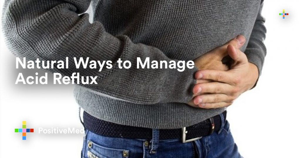 Natural Ways to Manage Acid Reflux.