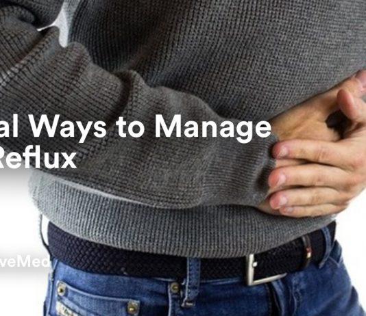 Natural Ways to Manage Acid Reflux.