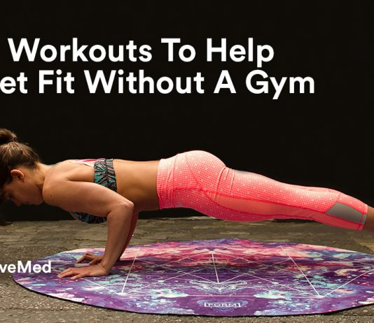 Home Workouts To Help You Get Fit Without A Gym
