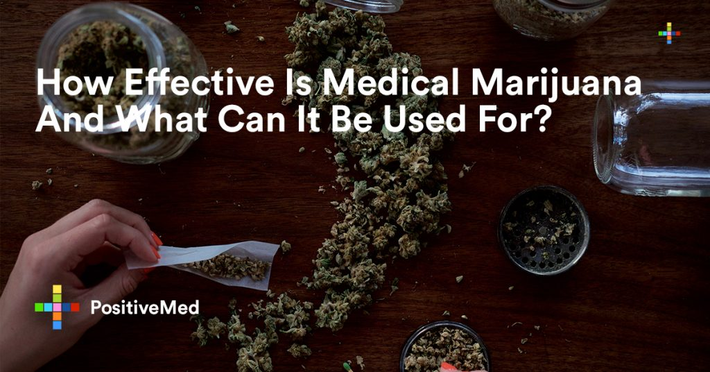 How Effective Is Medical Marijuana And What Can It Be Used For