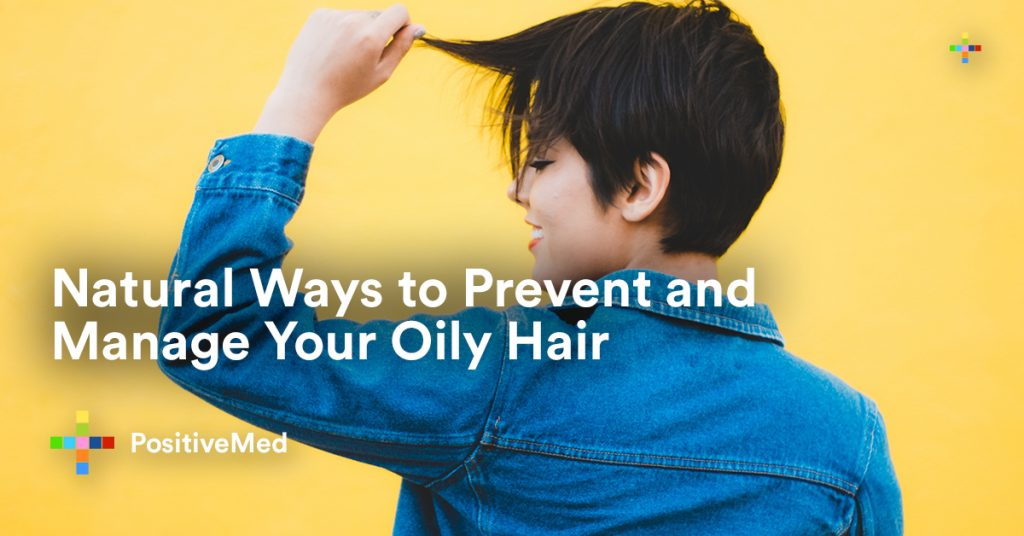 Natural Ways to Prevent and Manage Your Oily Hair.