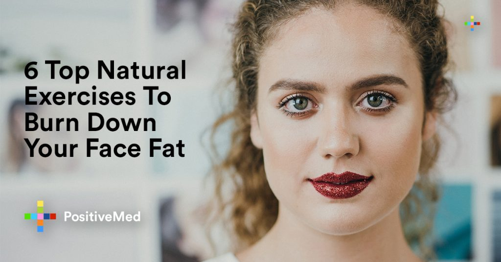 6 Top Natural Exercises To Burn Down Your Face Fat