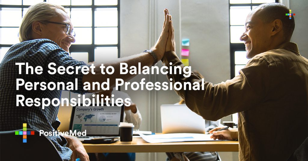 The Secret to Balancing Personal and Professional Responsibilities