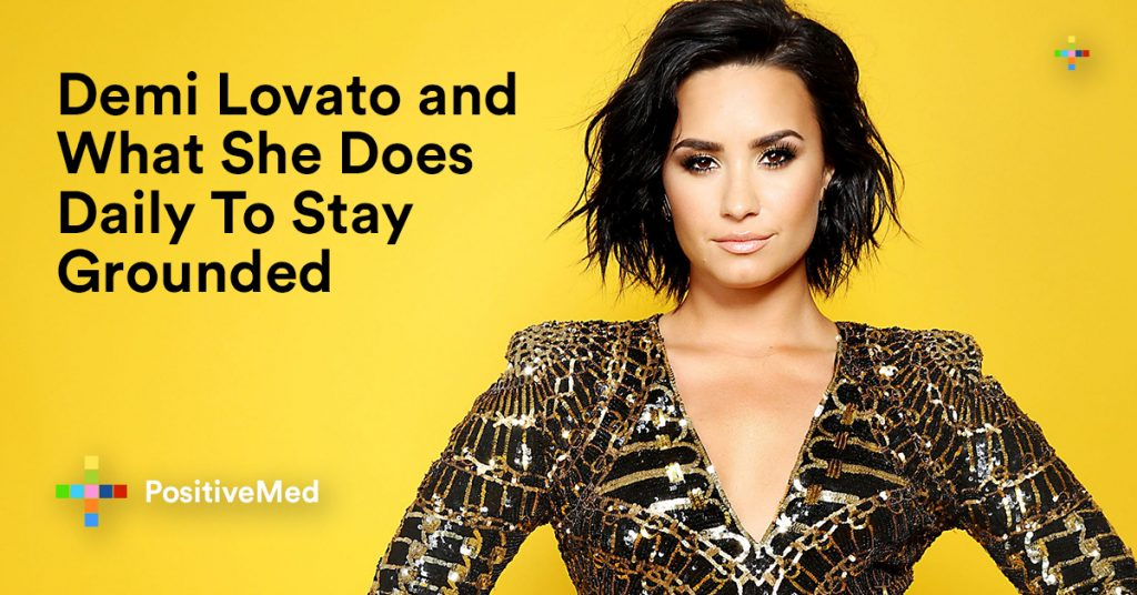 Demi Lovato and What She Does Daily To Stay Grounded