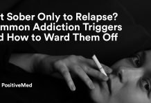 Got Sober Only to Relapse Common Addiction Triggers and How to Ward Them Off