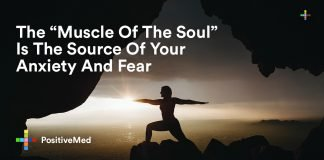 The Muscle Of The Soul Is The Source Of Your Anxiety And Fear