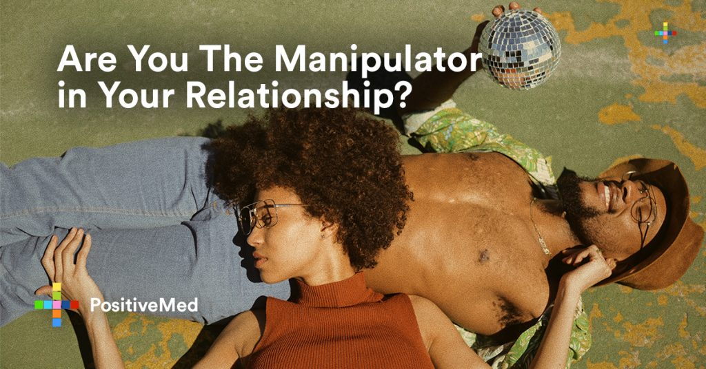 Are You The Manipulator in Your Relationship