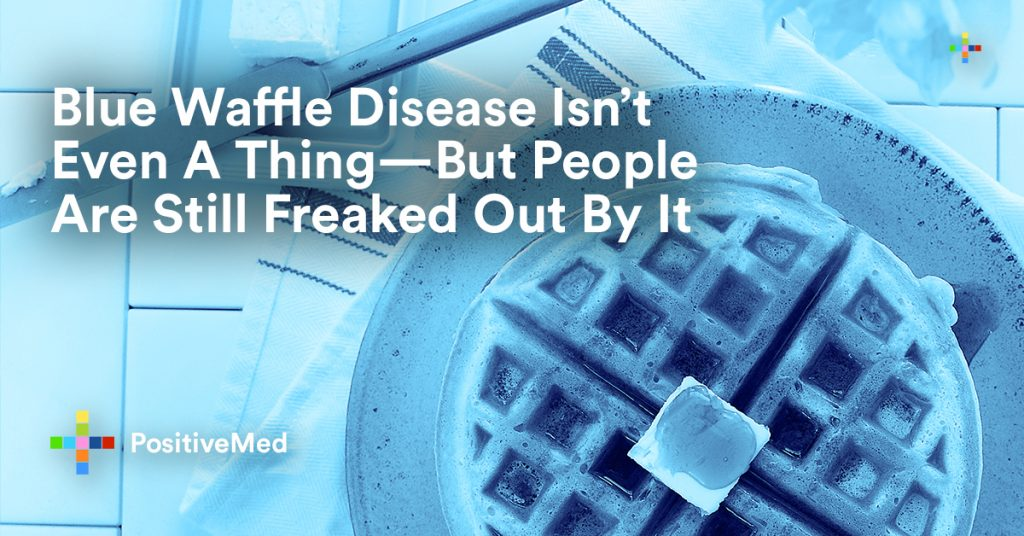 Blue Waffle Disease Isn't Even A Thing—But People Are Still Freaked Out By It