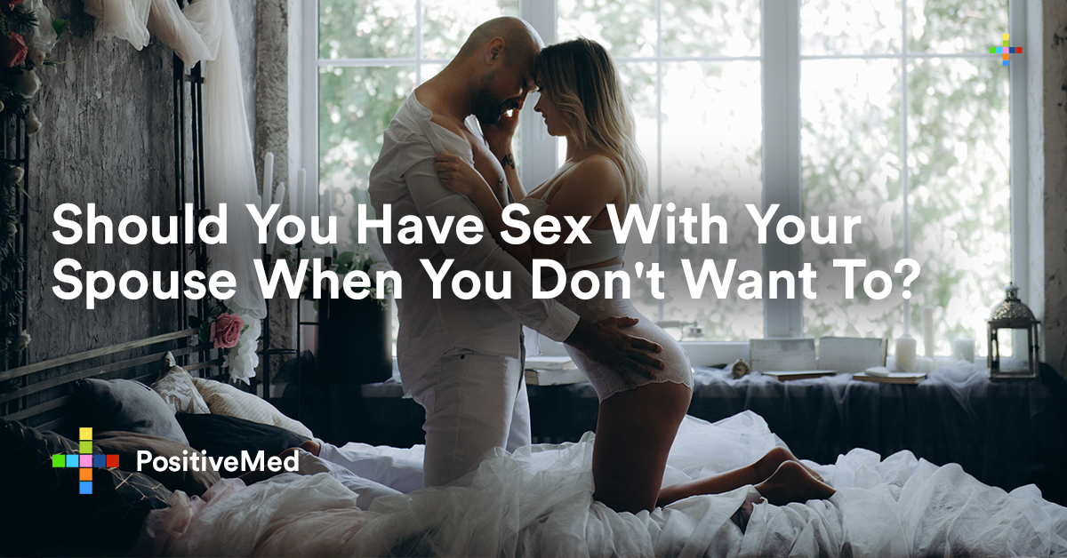 Should You Have Sex With Your Spouse When You Dont Want To-3645