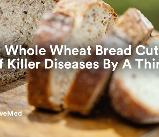 Eating Whole Wheat Bread Cuts Risk of Killer Disease By A Third