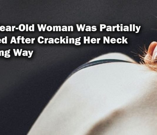 The 23-year-old woman was partially paralyzed after cracking her neck the wrong way.