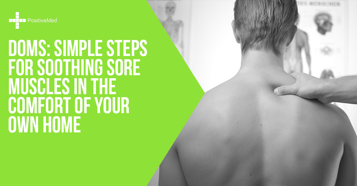 DOMS Simple Steps for Soothing Sore Muscles in the Comfort of Your Own Home