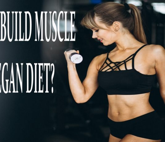 HOW TO BUILD MUSCLE ON A VEGAN DIET?