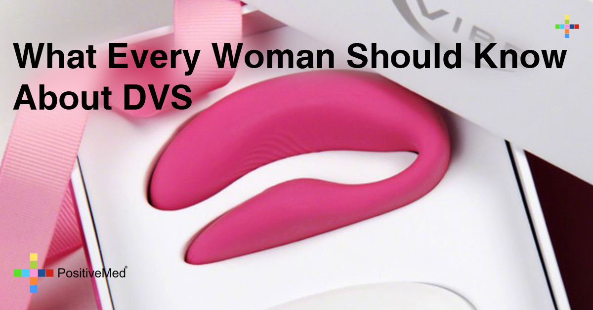 What Every Woman Should Know About DVS