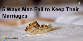 5 Ways Men Fail to Keep Their Marriages