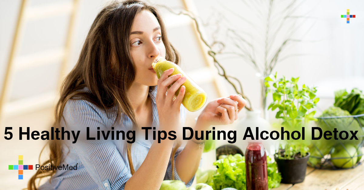 5 Healthy Living Tips During Alcohol Detox