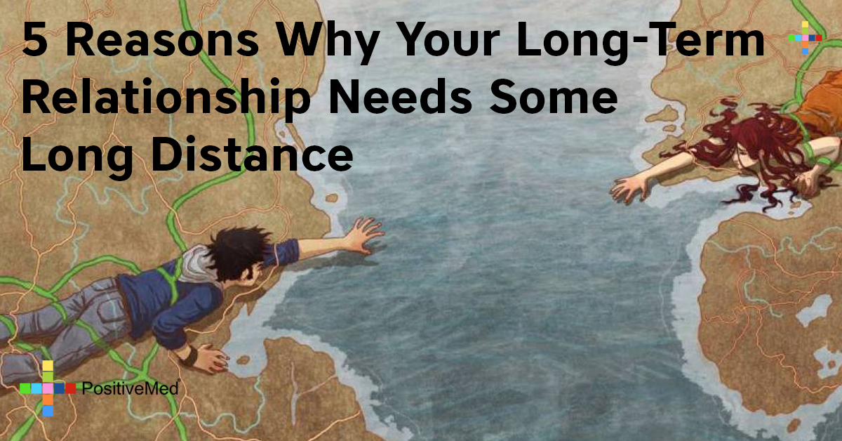 5 Reasons Why Your Long-Term Relationship Needs Some Distance